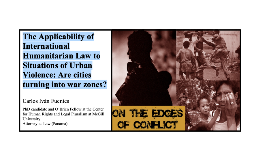 The Applicability of International Humanitarian Law to Situations of Urban Violence: Are cities turning into war zones?