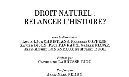 DROIT NATUREL : RELANCER L'HISTOIRE?