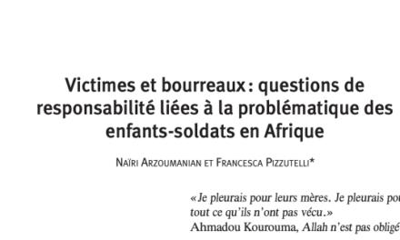 Victimes et bourreaux : questions de responsabilité liées à la problématique des enfants-soldats en Afrique