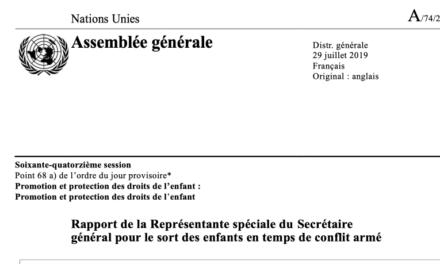 NATIONS UNIES — Rapport de la Représentante spéciale du Secrétaire général pour le sort des enfants en temps de conflit armé A/74/249 — JUILLET 2019
