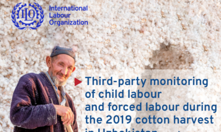 ILO —  Third-party monitoring of child labour and forced labour during the 2019 cotton harvest in Uzbekistan