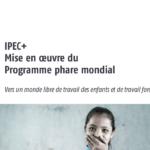 ILO – Vers un monde libre de travail des enfants et de travail forcé