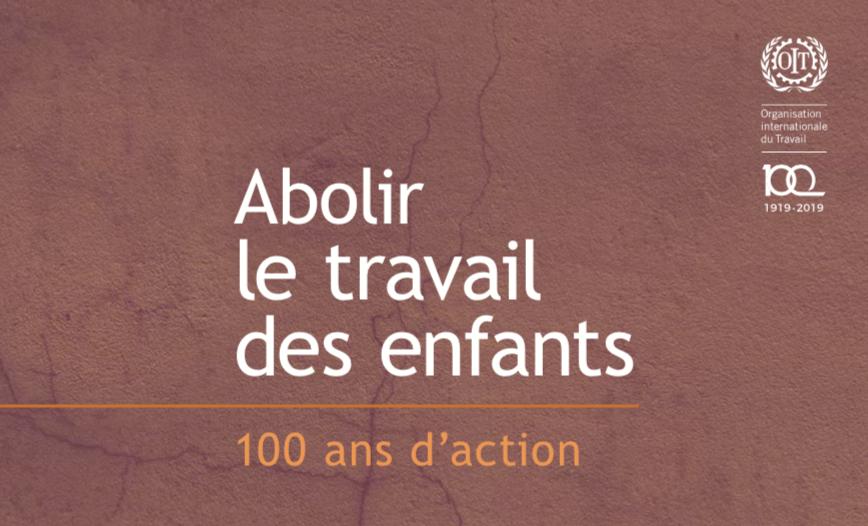 ILO — Abolir le travail des enfants 100 ans d'action