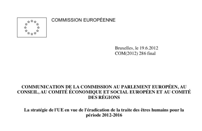COMMISSION EUROPÉENNE – La stratégie de l'UE en vue de l'éradication de la traite des êtres humains pour la période 2012-2016