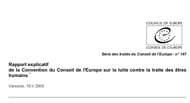 Rapport explicatif de la Convention du Conseil de l'Europe sur la lutte contre la traite des êtres humains