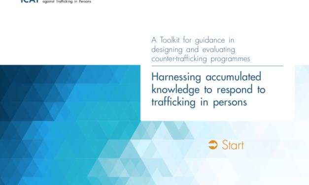 A Toolkit for guidance in designing and evaluating counter-trafficking programmes –  Harnessing accumulated knowledge to respond to trafficking in persons