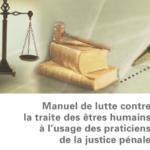Manuel de lutte contre la traite des êtres humains à l'usage des praticiens de la justice pénale
