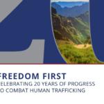 FREEDOM FIRST CELEBRATING 20 YEARS OF PROGRESS TO COMBAT HUMAN TRAFFICKING