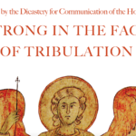 The Church in Communion: A Sure Support in Time of Trial – STRONG IN THE FACE OF TRIBULATION