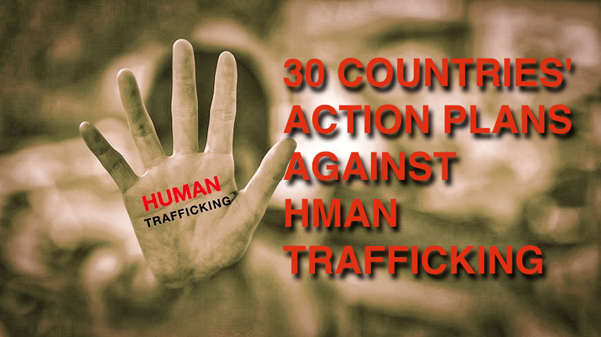 30 COUNTRIES' ACTION PLAN AGAINST HUMAN TRAFFICKING & AND MAIN LEGISLATION BY COUNTRY