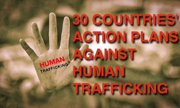 30 COUNTRIES' ACTION PLANS AGAINST HUMAN TRAFFICKING & AND MAIN LEGISLATION BY COUNTRY