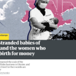 THE GUARDIAN — The stranded babies of Kyiv and the women who give birth for money