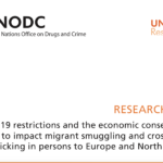 UNODC — How COVID-19 restrictions and the economic consequences are likely to impact migrant smuggling and cross-border trafficking in persons to Europe and North
