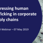 Addressing Human Trafficking in Corporate Supply Chains – By Christina Bain, Director, Initiative on Human Trafficking and Modern Slavery, Babson College