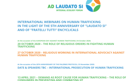 "INTERNATIONAL WEBINARS ON HUMAN TRAFFICKING  IN THE LIGHT OF THE 5TH ANNIVERSARY OF ""LAUDATO SI""  AND OF ""FRATELLI TUTTI"" ENCYCLICALS – REGISTER"