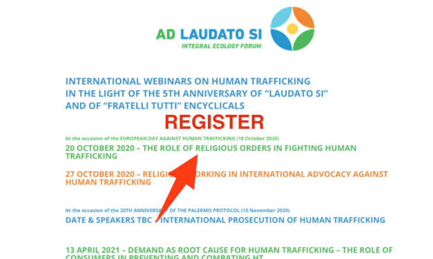 """REGISTER & WEBINAR ON-DEMAND – INTERNATIONAL WEBINARS ON HUMAN TRAFFICKING  IN THE LIGHT OF THE 5TH ANNIVERSARY OF """"LAUDATO SI""""  AND OF """"FRATELLI TUTTI"""" ENCYCLICALS"""