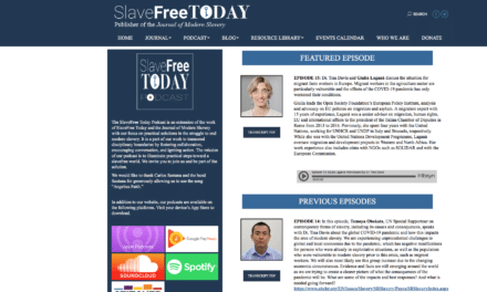 The SlaveFree Today Podcast is an extension of the work of SlaveFree Today and the Journal of Modern Slavery with our focus on practical solutions in the struggle to end modern slavery