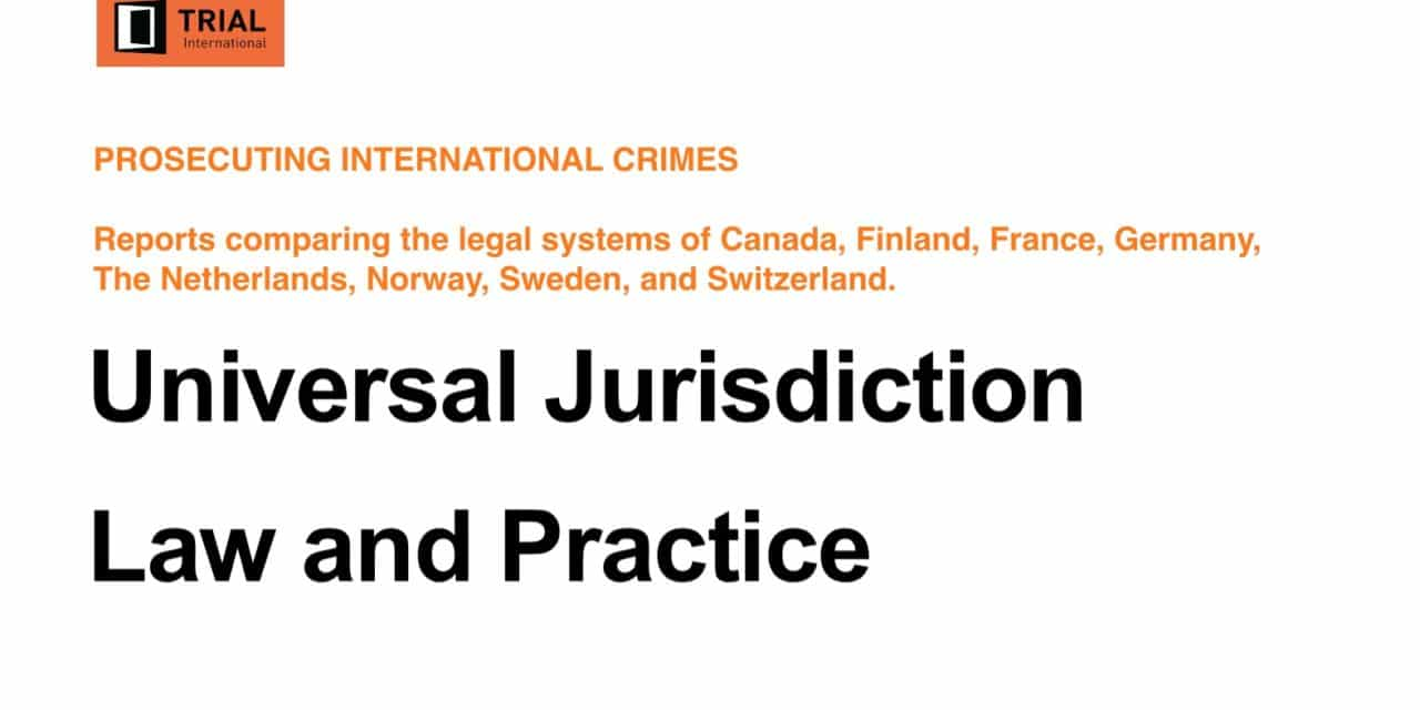 TRIAL INTERNATIONAL — PROSECUTING INTERNATIONAL CRIMES: Comparing the legal systems of Canada, Finland, France, Germany, The Netherlands, Norway, Sweden, and Switzerland.