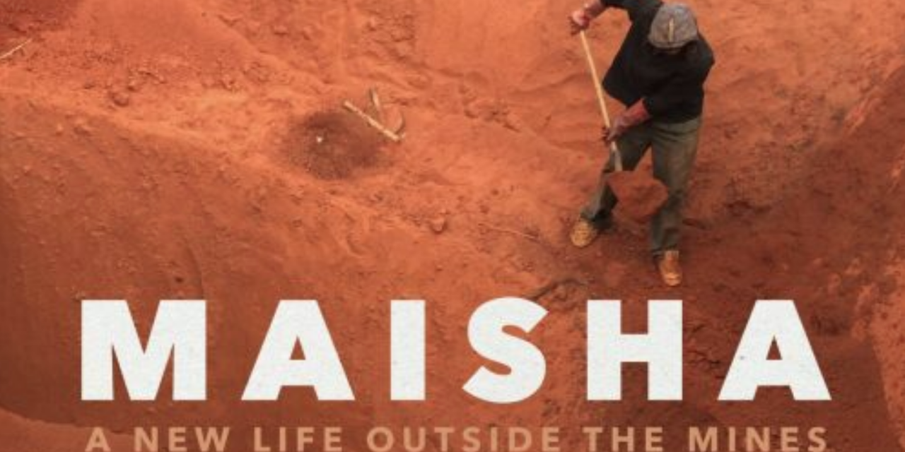 """""""Maisha"""" film produced by  GSIF Good Shepherd International Foundation: A New Life Outside the Mines ofDRC"""