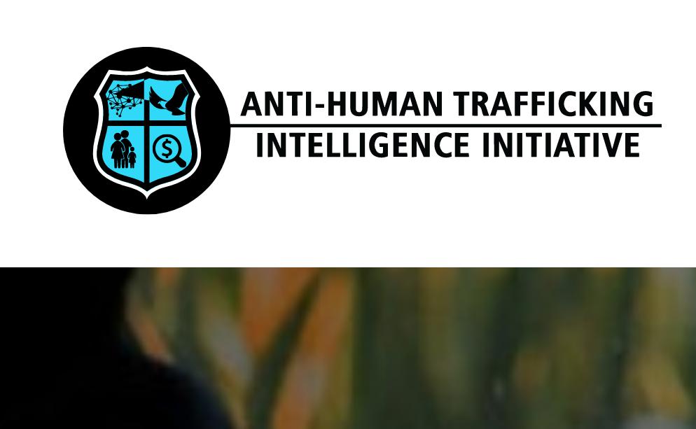 The Anti-Human Trafficking Intelligence Initiative