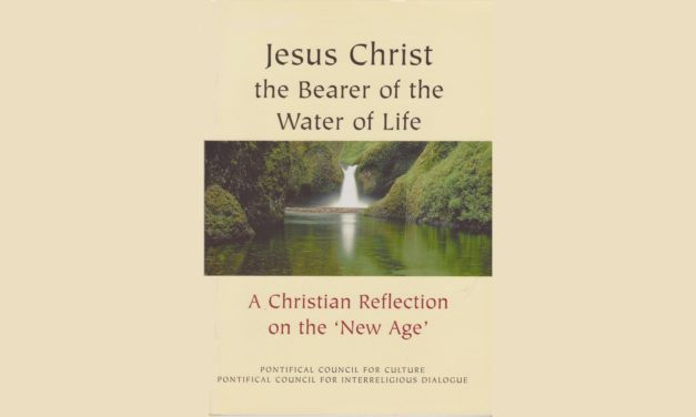 """PONTIFICAL COUNCIL FOR CULTURE PONTIFICAL COUNCIL FOR INTERRELIGIOUS DIALOGUE —  PRESENTATIONS OF HOLY SEE'S DOCUMENT ON """"NEW AGE"""" — JESUS CHRIST THE BEARER OF THE WATER OFLIFE"""