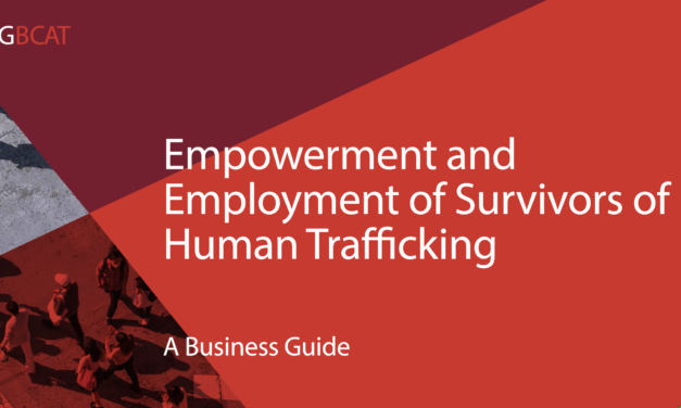 Empowerment and Employment of Survivors of Human Trafficking:  A Business Guide