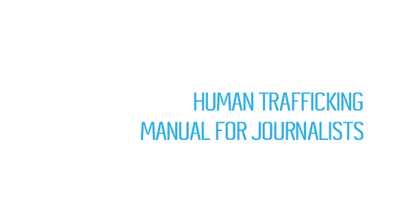 MANUAL FOR JOURNALISTS — HUMAN TRAFFICKING