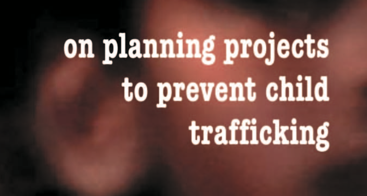 Manuel Terre des Hommes – A handbook on planning projects to prevent child trafficking
