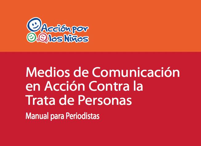 Medios de Comunicación en Acción Contra la Trata de Personas —  Manual para Periodistas