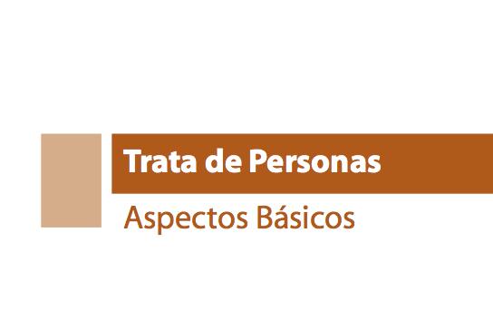 TRATA DE PERSONAS Aspectos Básicos —  MEXICO