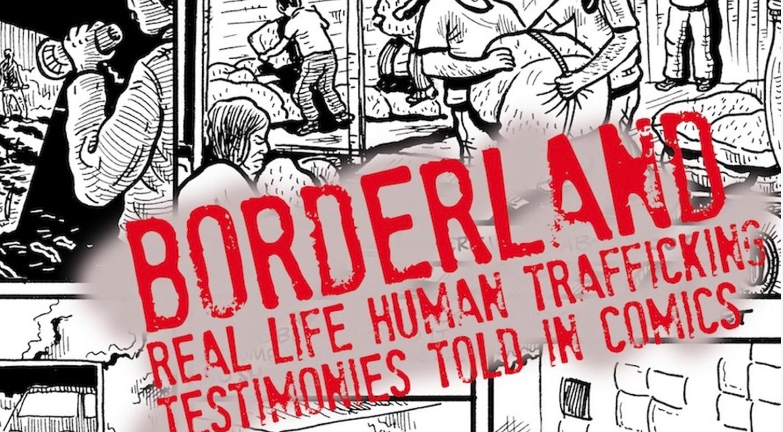 BORDERLAND: A COMIC BOOK ABOUT HUMAN TRAFFICKING