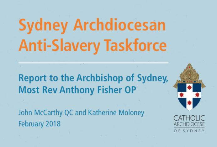 AUSTRALIA — SYDNEY CATHOLIC ARCHIDIOCESE — Sydney Archdiocesan Anti-Slavery Taskforce Recommendations / Supply Chains (Feb.2018)