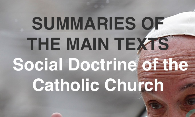 A THIRD WAY FOR THE FUTURE: SUMMARIES OF 14 ENCYCLICALS OF SOCIAL THE DOCTRINE OF THE CATHOLIC CHURCH