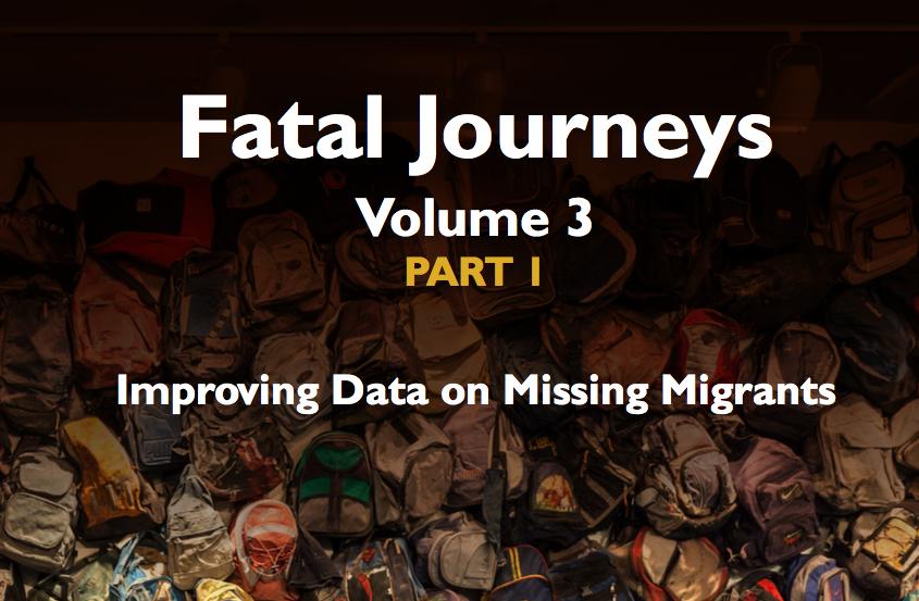 OIM — Fatal Journeys Volume 3 Part 1: Improving Data on Missing Migrants —2017