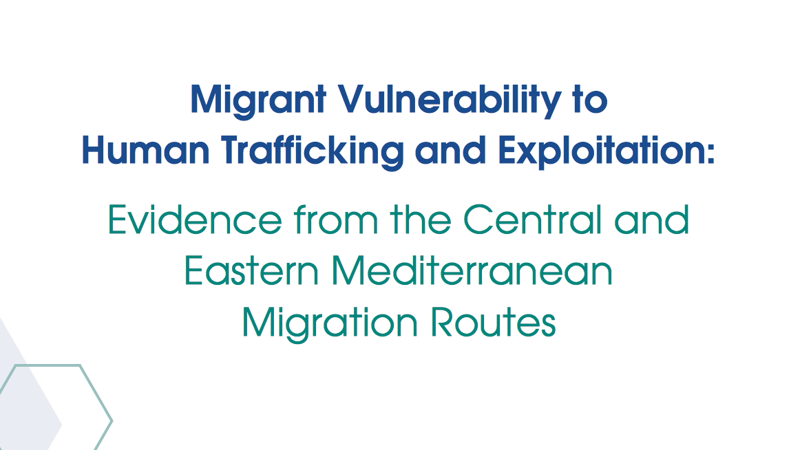OIM — Migrant Vulnerability to Human Trafficking and Exploitation: Evidence from the Central and Eastern Mediterranean Migration Routes —2017