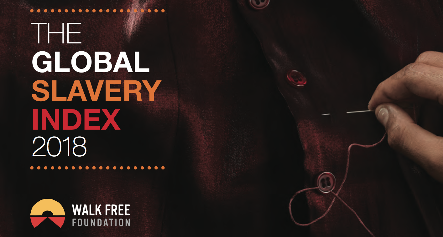 WALK FREE FOUNDATION — THE GLOBAL SLAVERY INDEX REPORT 2018